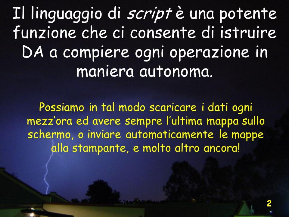 Il linguaggio di script è una potente funzione che ci consente di istruire DA a compiere ogni operazione in maniera autonoma.