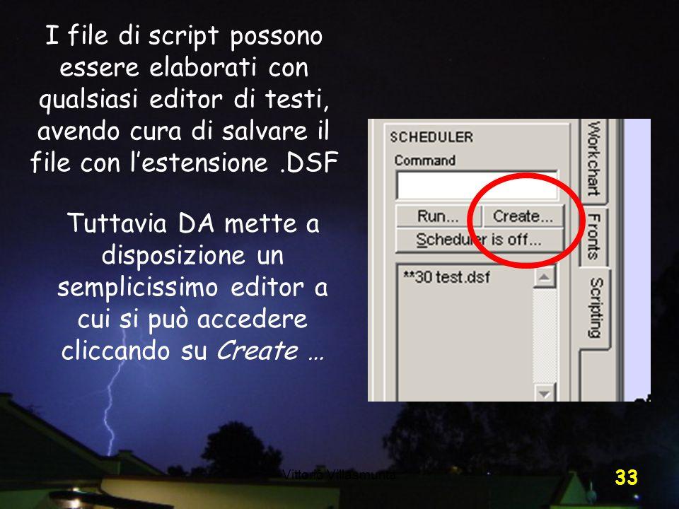 I file di script possono essere elaborati con qualsiasi editor di testi, avendo cura di salvare il file con l'estensione .DSF