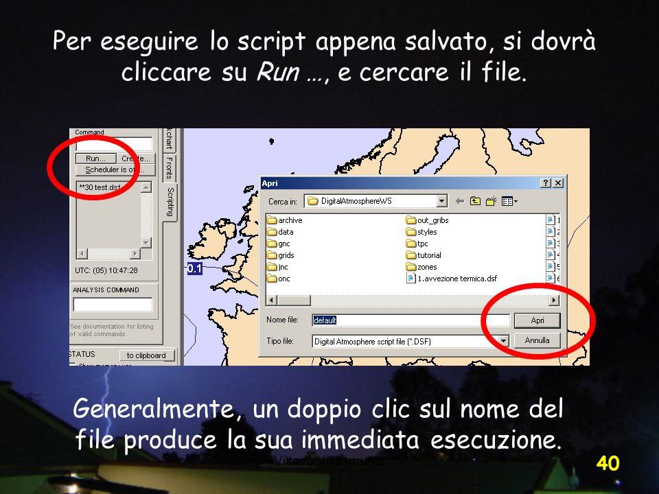 Per eseguire lo script appena salvato, si dovrà cliccare su Run …, e cercare il file.