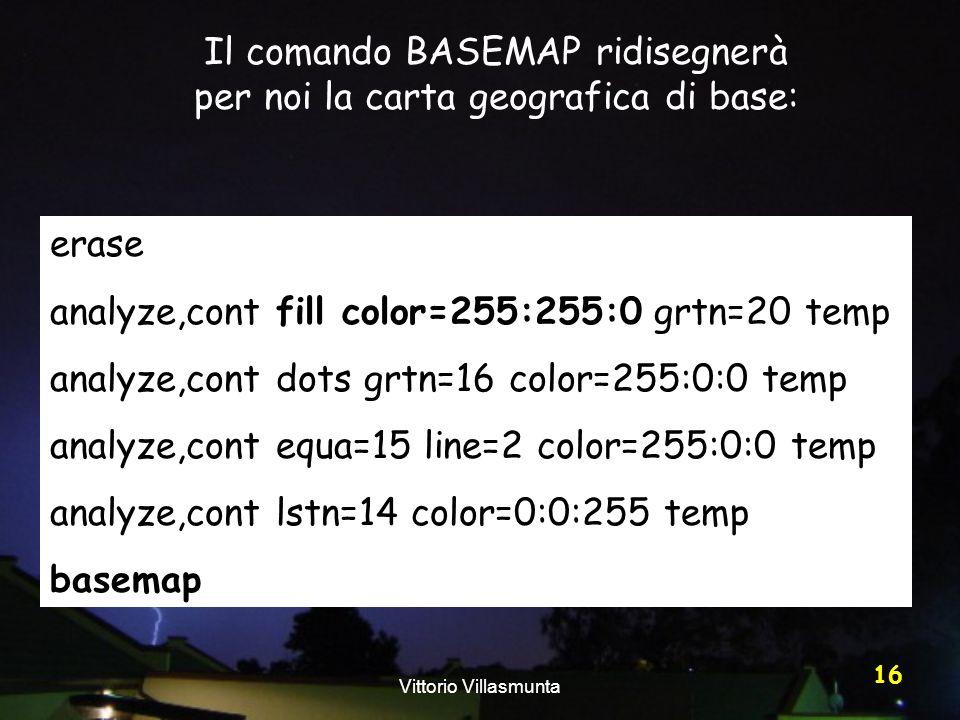 Il comando BASEMAP ridisegnerà per noi la carta geografica di base: