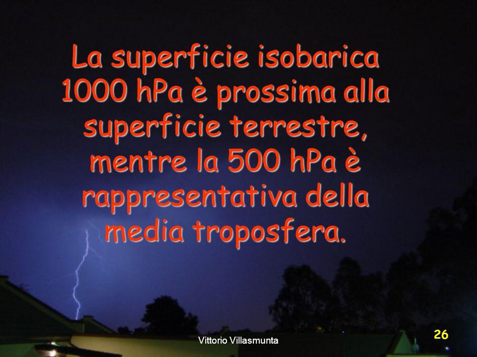 La superficie isobarica 1000 hPa è prossima alla superficie terrestre, mentre la 500 hPa è rappresentativa della media troposfera.