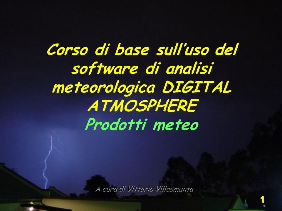 Corso di base sull'uso del software di analisi meteorologica DIGITAL ATMOSPHERE Prodotti meteo