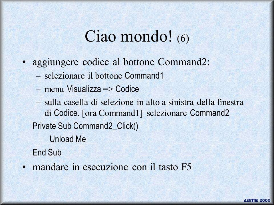 Ciao mondo! (6) aggiungere codice al bottone Command2:
