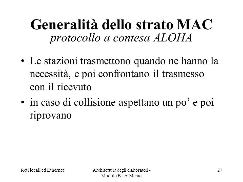 Generalità dello strato MAC protocollo a contesa ALOHA