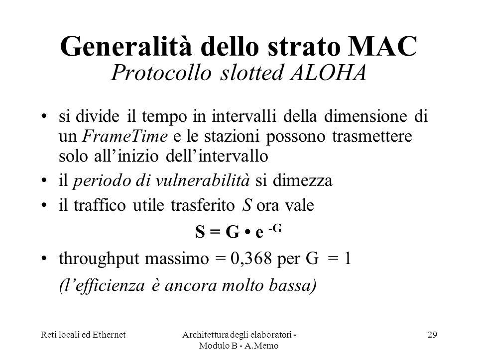 Generalità dello strato MAC Protocollo slotted ALOHA