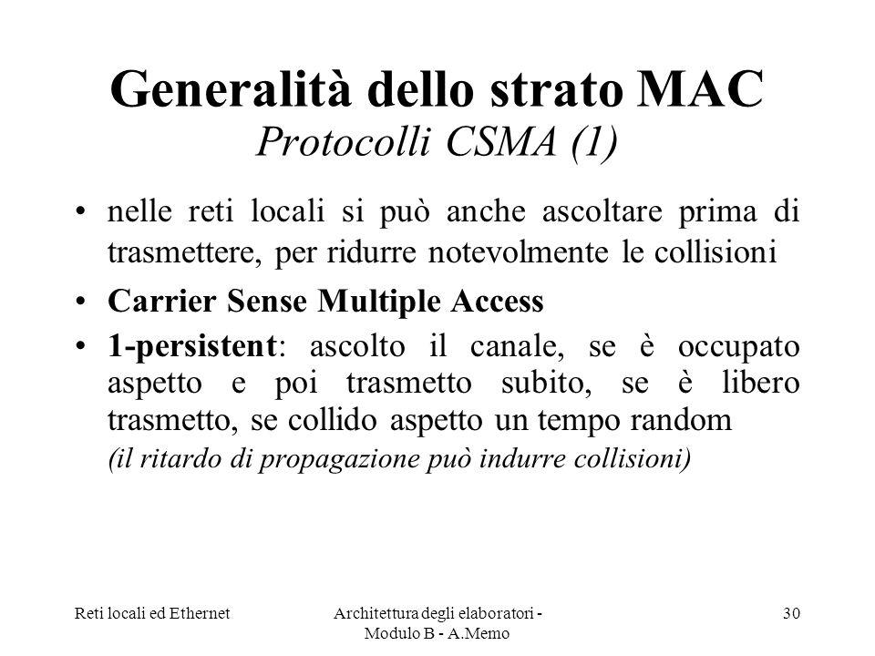 Generalità dello strato MAC Protocolli CSMA (1)