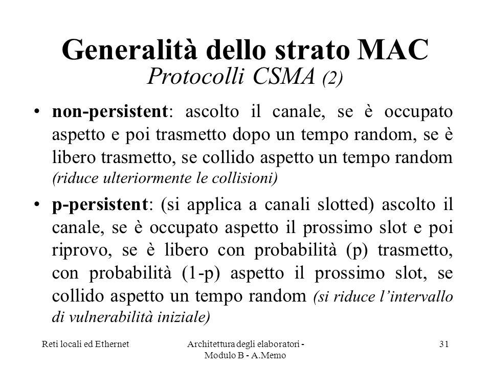 Generalità dello strato MAC Protocolli CSMA (2)