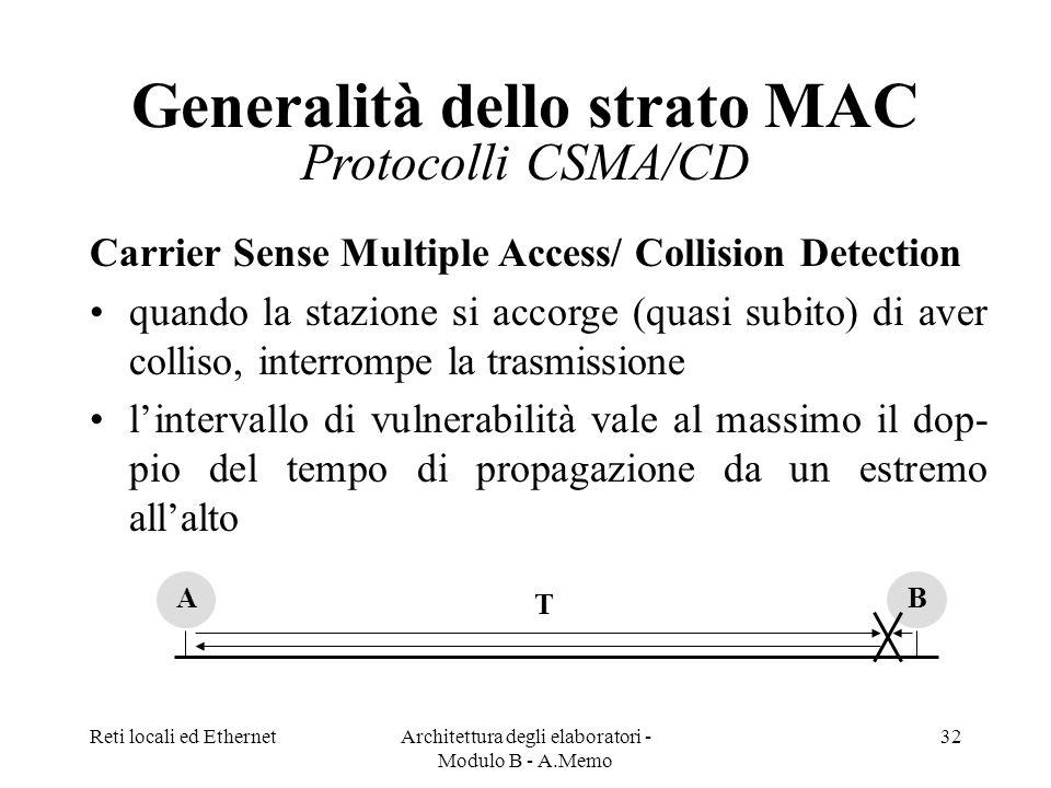 Generalità dello strato MAC Protocolli CSMA/CD