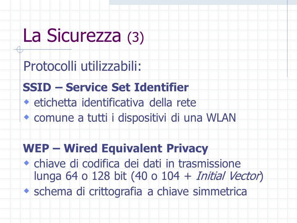 La Sicurezza (3) Protocolli utilizzabili: