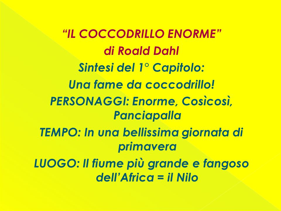 IL COCCODRILLO ENORME di Roald Dahl Sintesi del 1° Capitolo: Una fame da coccodrillo.