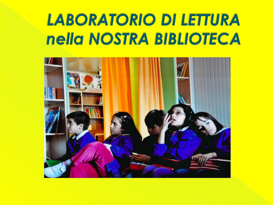 LABORATORIO DI LETTURA nella NOSTRA BIBLIOTECA