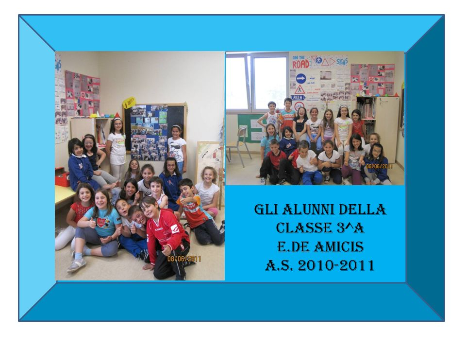 Gli alunni della CLASSE 3^A E.De Amicis a.s. 2010-2011