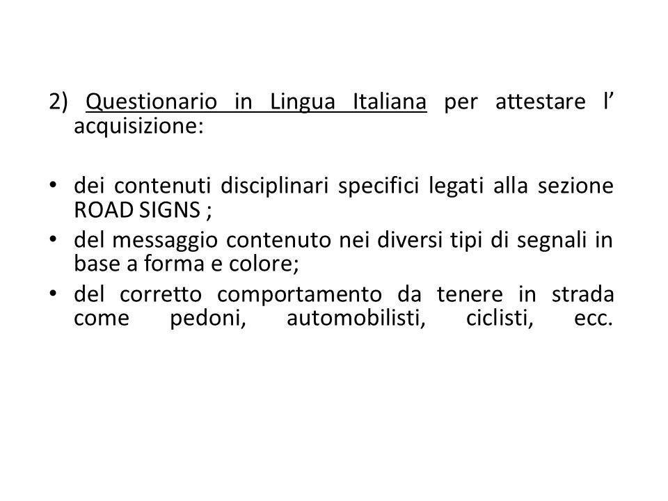 2) Questionario in Lingua Italiana per attestare l' acquisizione: