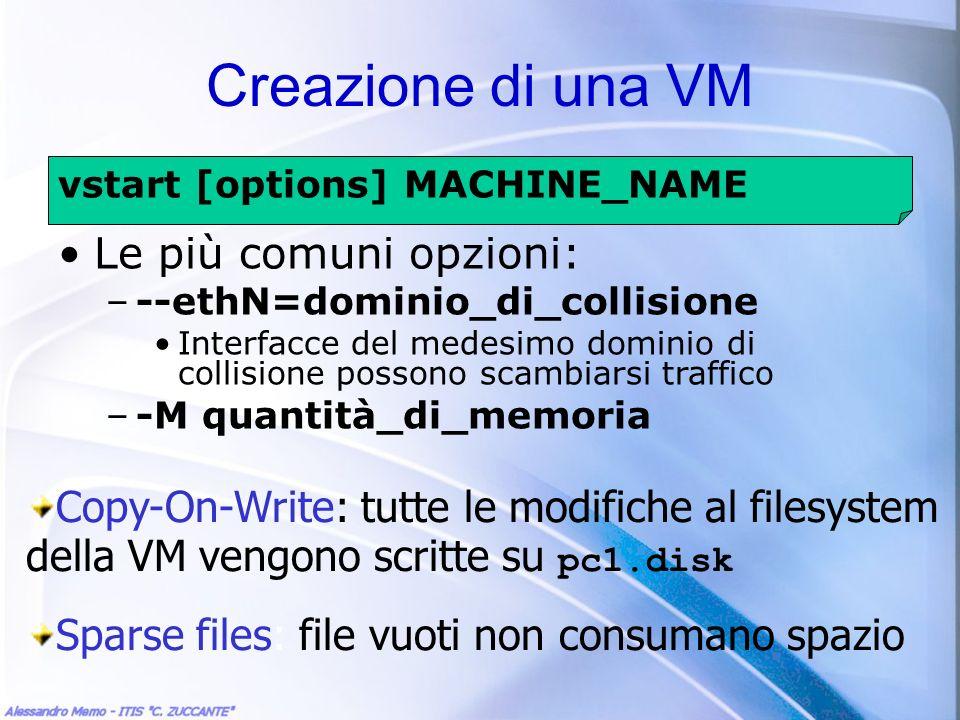 Creazione di una VM Le più comuni opzioni: