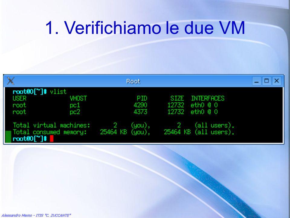 1. Verifichiamo le due VM