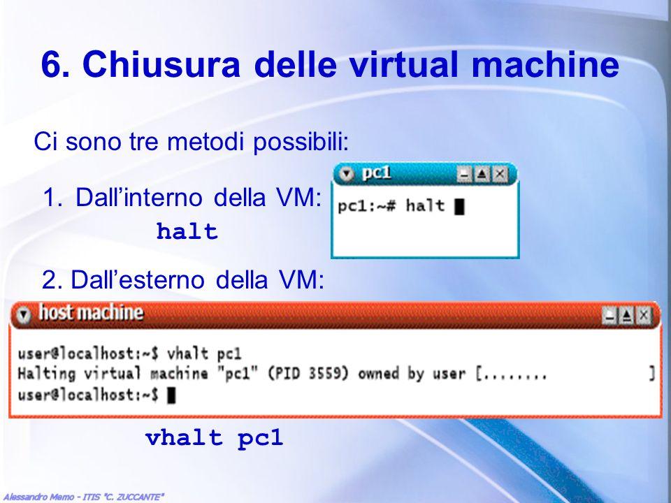6. Chiusura delle virtual machine