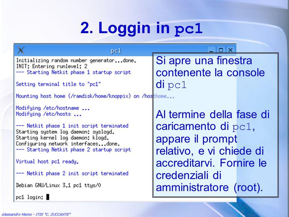 2. Loggin in pc1 Si apre una finestra contenente la console di pc1