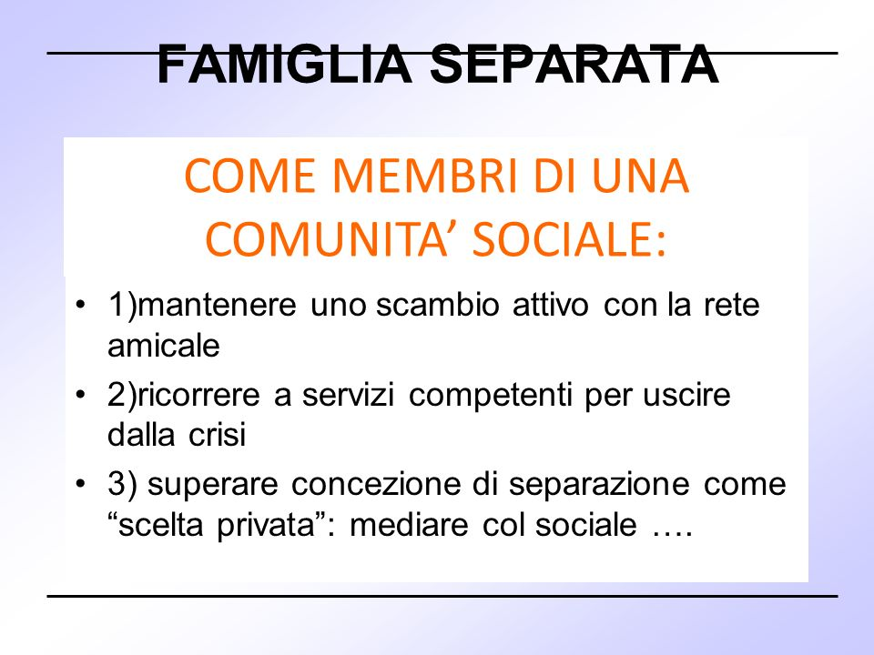 COME MEMBRI DI UNA COMUNITA' SOCIALE: