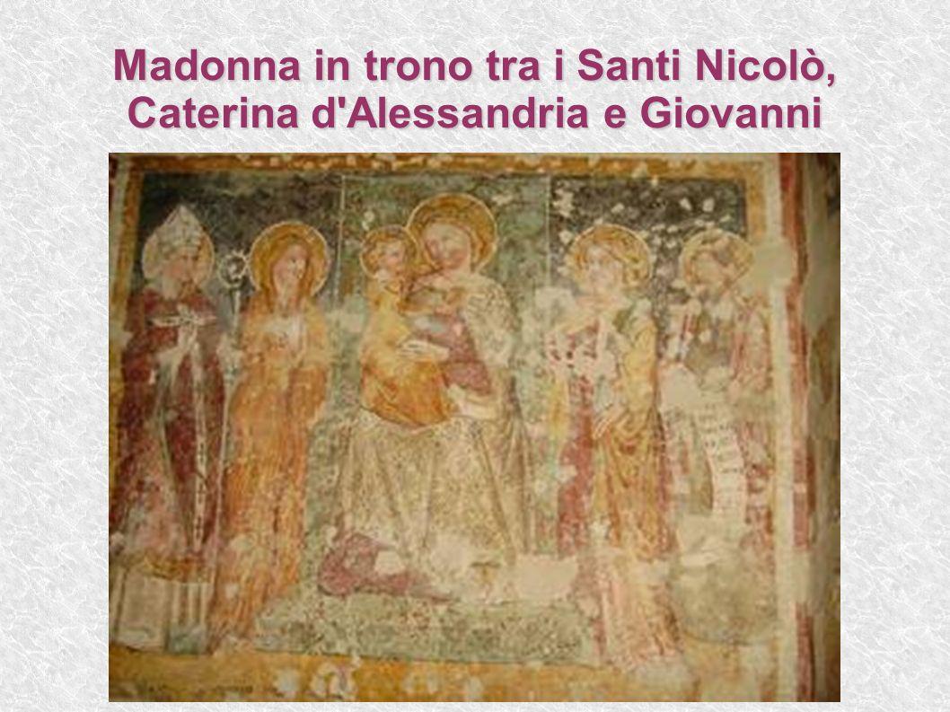 Madonna in trono tra i Santi Nicolò, Caterina d Alessandria e Giovanni