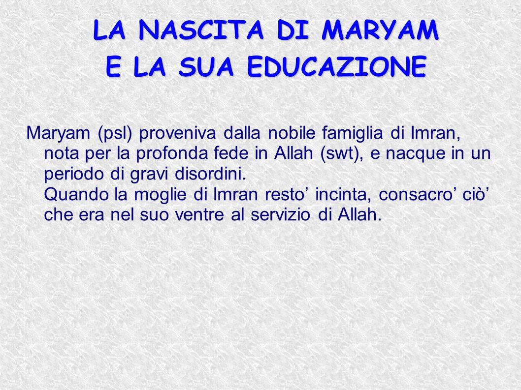 LA NASCITA DI MARYAM E LA SUA EDUCAZIONE