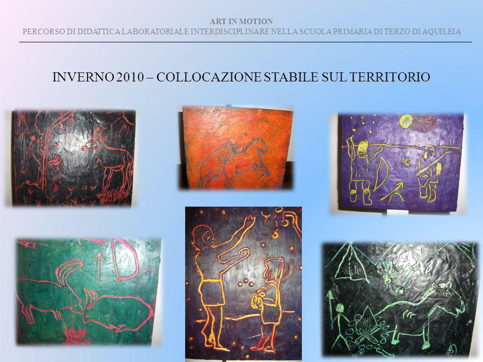 INVERNO 2010 – COLLOCAZIONE STABILE SUL TERRITORIO
