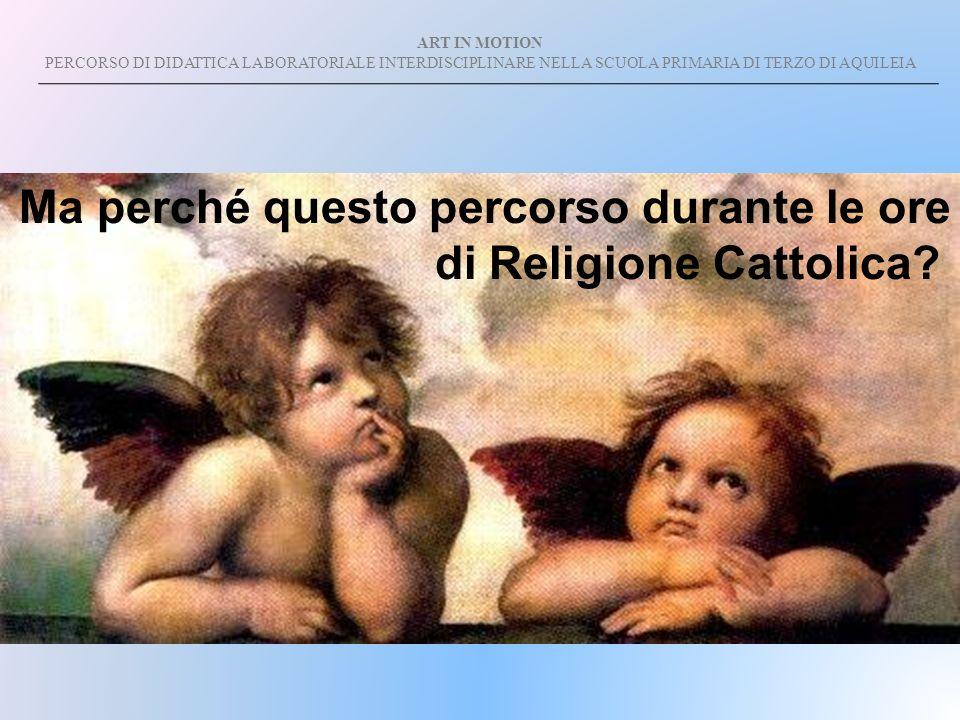 Ma perché questo percorso durante le ore di Religione Cattolica