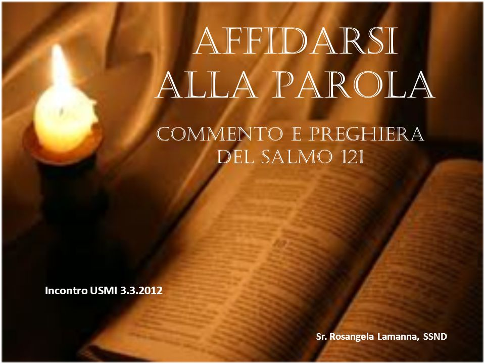 Affidarsi alla Parola Commento e preghiera del Salmo 121