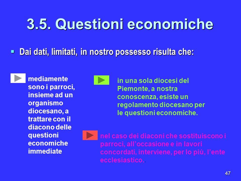 3.5. Questioni economicheDai dati, limitati, in nostro possesso risulta che: