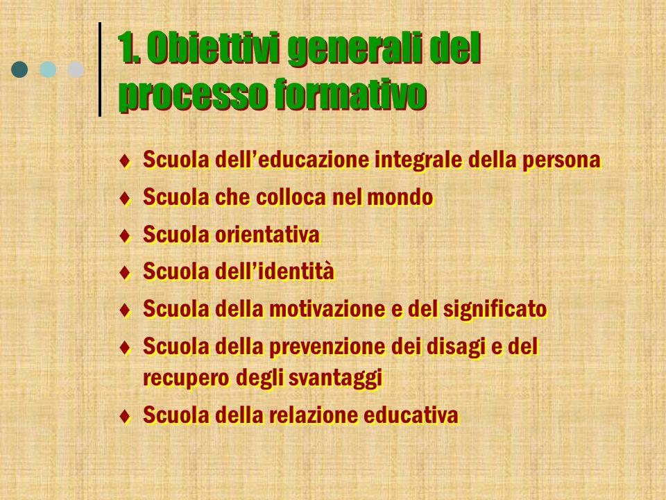 1. Obiettivi generali del processo formativo