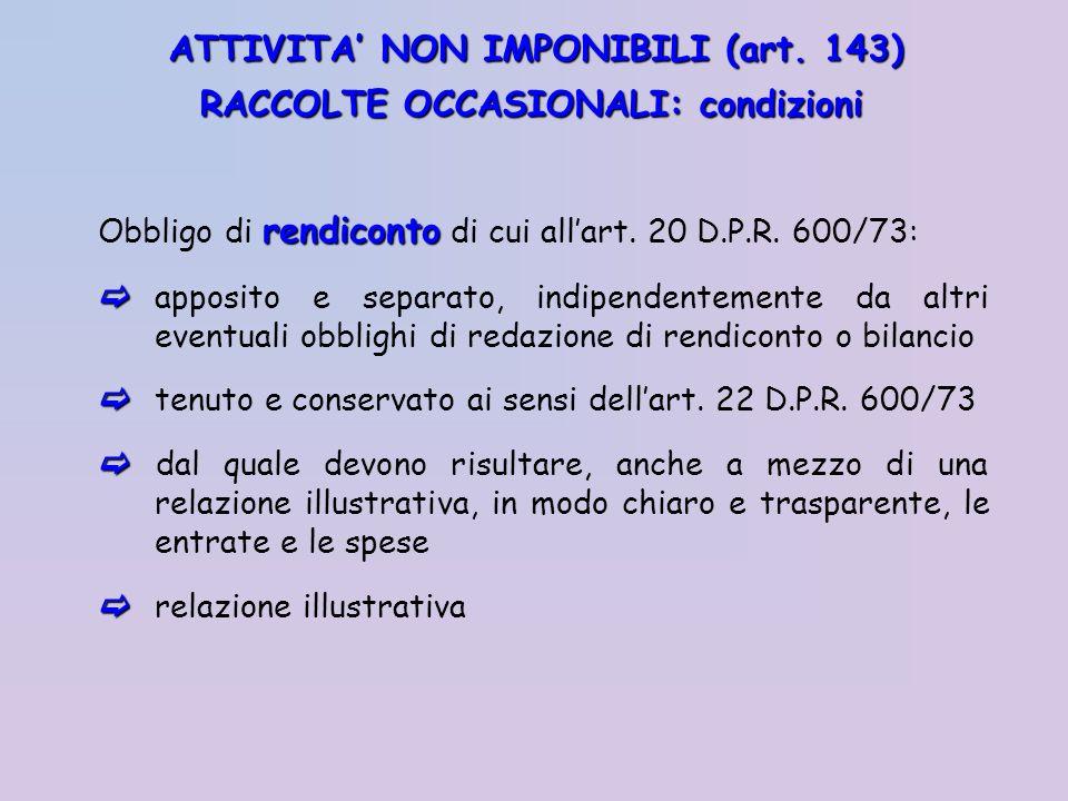 ATTIVITA' NON IMPONIBILI (art. 143) RACCOLTE OCCASIONALI: condizioni