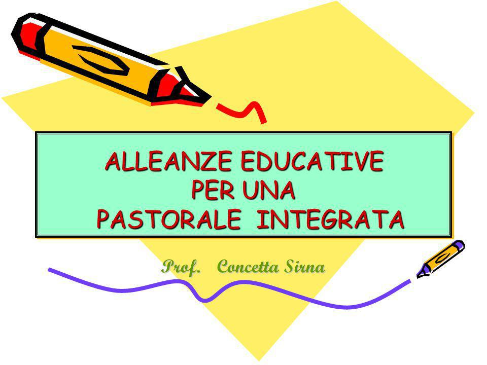 ALLEANZE EDUCATIVE PER UNA PASTORALE INTEGRATA