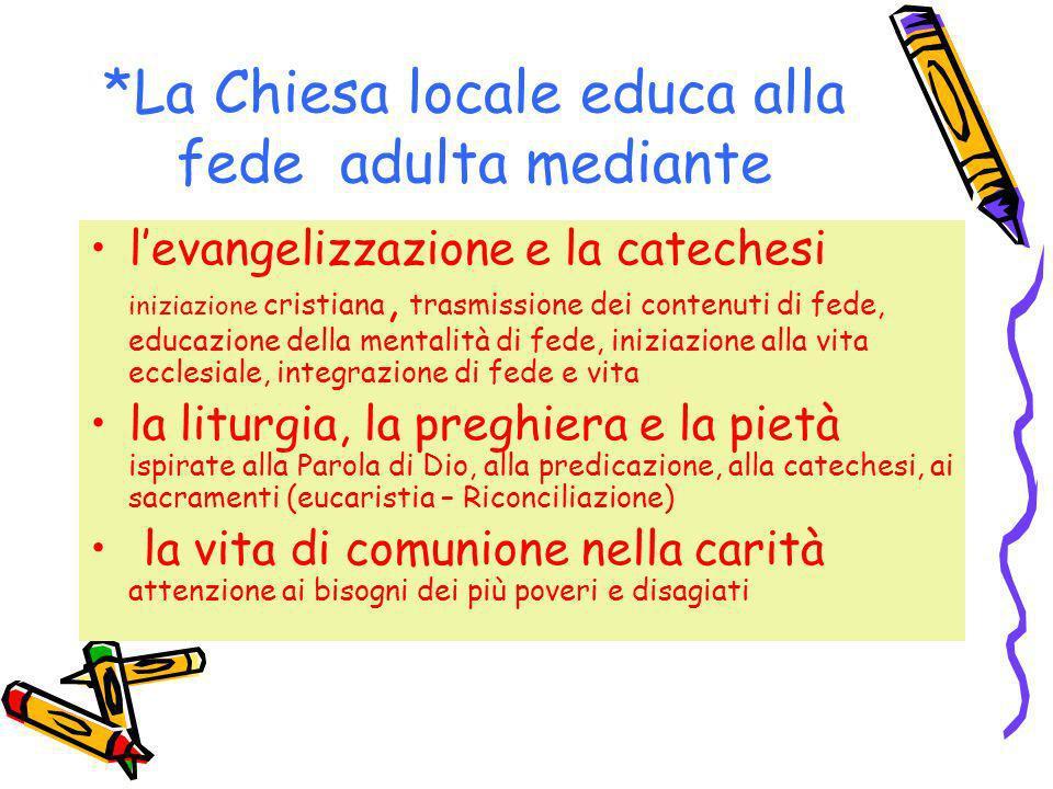 *La Chiesa locale educa alla fede adulta mediante