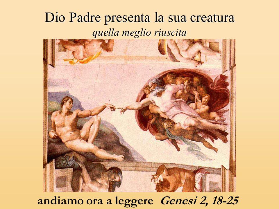 Dio Padre presenta la sua creatura quella meglio riuscita