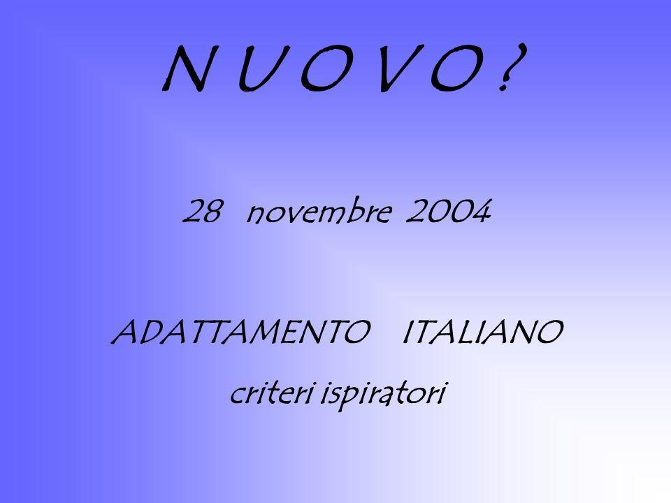 N U O V O 28 novembre 2004 ADATTAMENTO ITALIANO criteri ispiratori