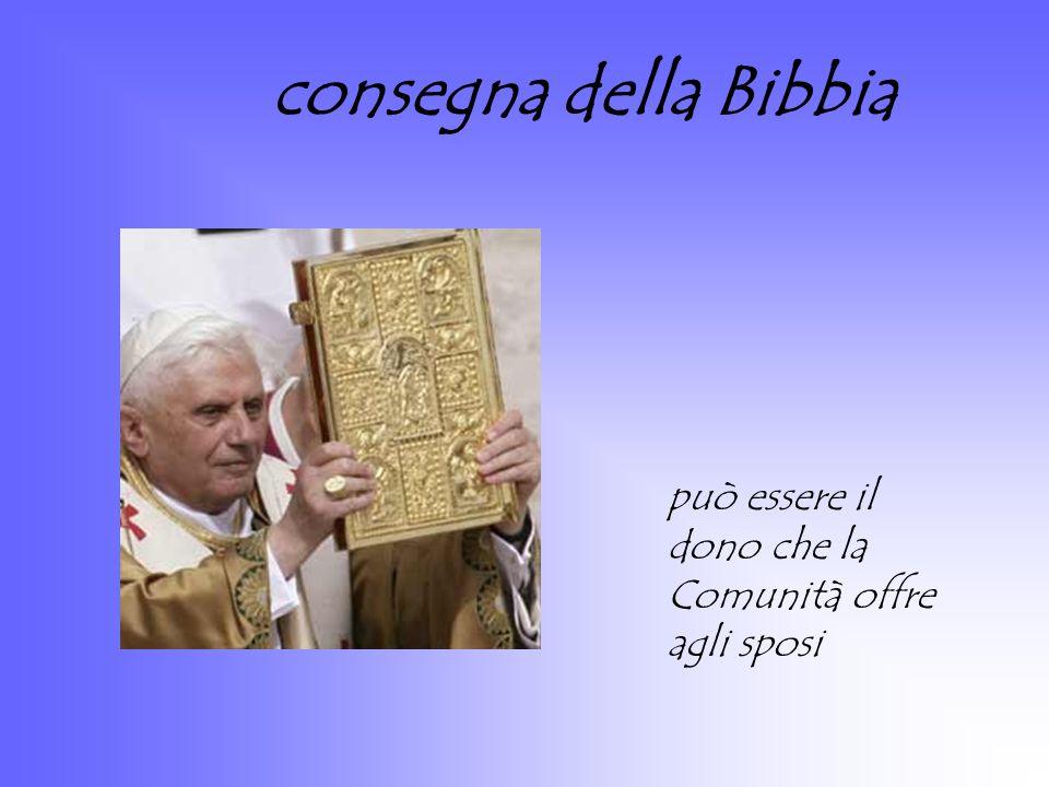 consegna della Bibbia può essere il dono che la Comunità offre agli sposi