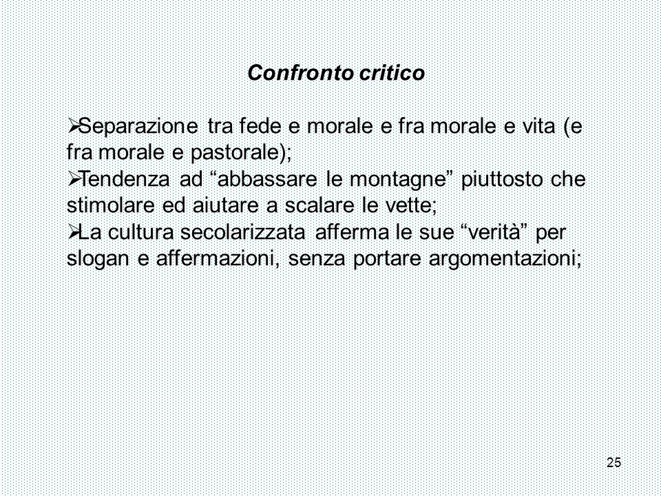 Confronto critico Separazione tra fede e morale e fra morale e vita (e fra morale e pastorale);