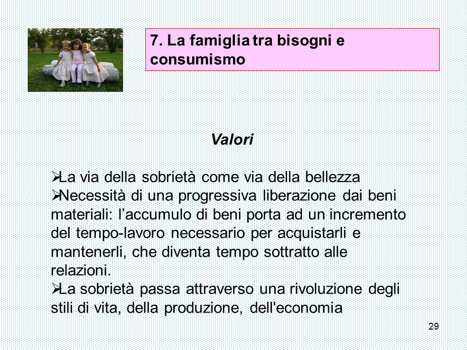 7. La famiglia tra bisogni e consumismo