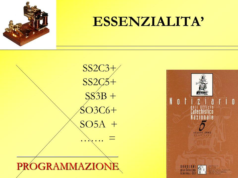 ESSENZIALITA' SS2C3+ SS2C5+ SS3B + SO3C6+ SO5A + ……. =