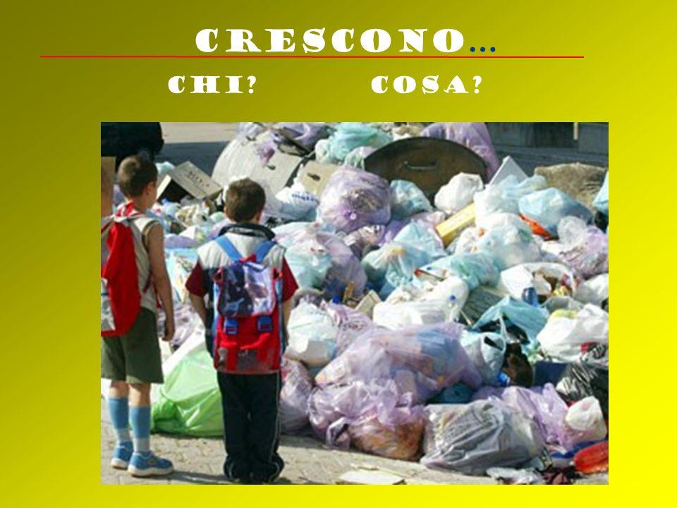 CRESCONO… CHI COSA