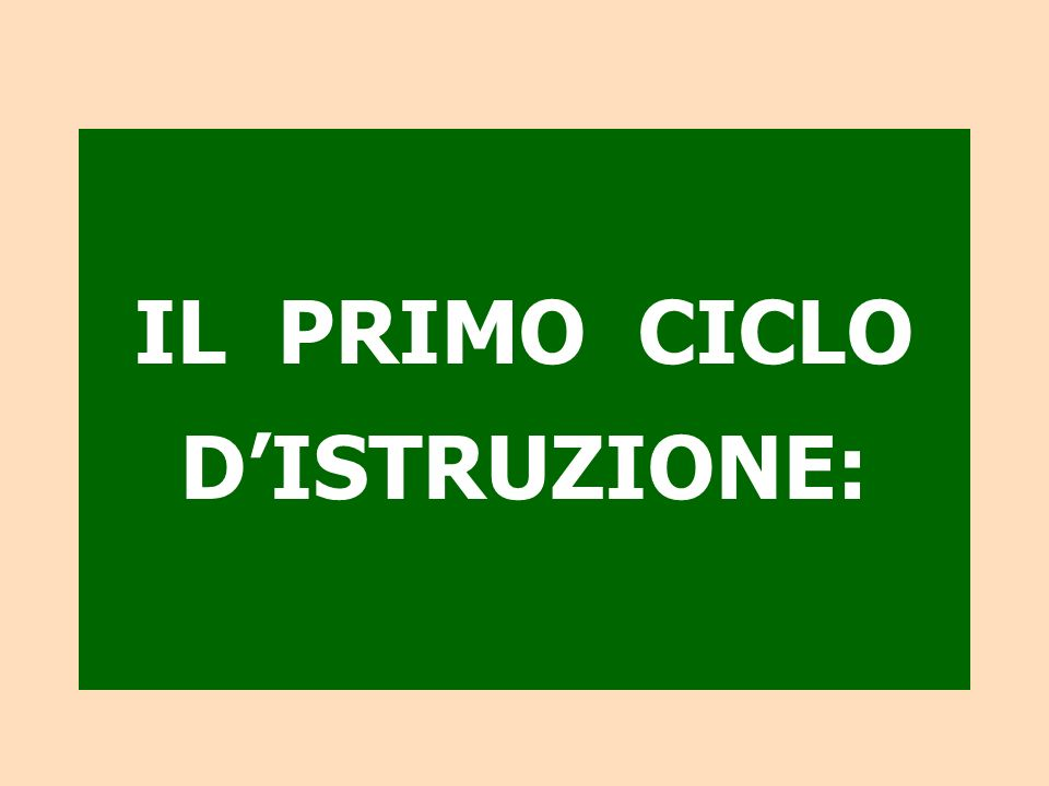 IL PRIMO CICLO D'ISTRUZIONE: