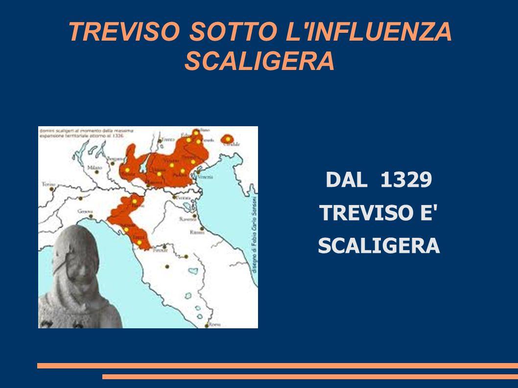 TREVISO SOTTO L INFLUENZA SCALIGERA