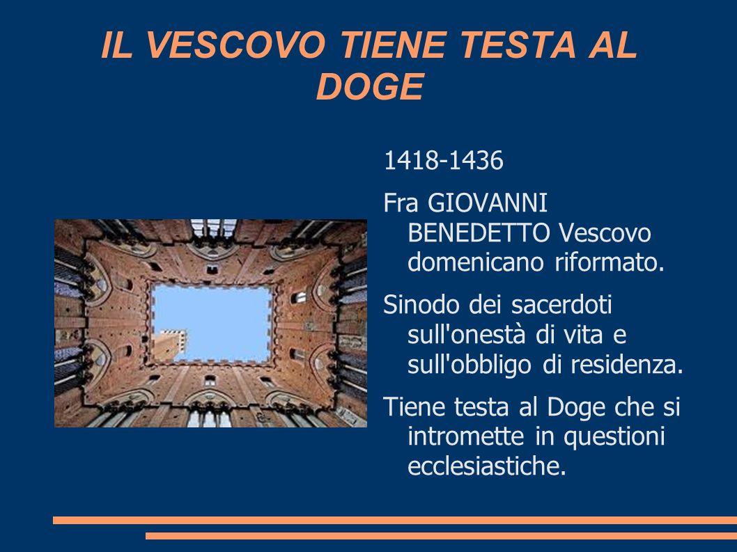 IL VESCOVO TIENE TESTA AL DOGE
