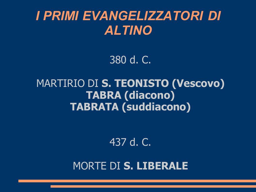I PRIMI EVANGELIZZATORI DI ALTINO