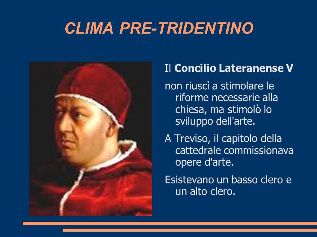 CLIMA PRE-TRIDENTINO Il Concilio Lateranense V
