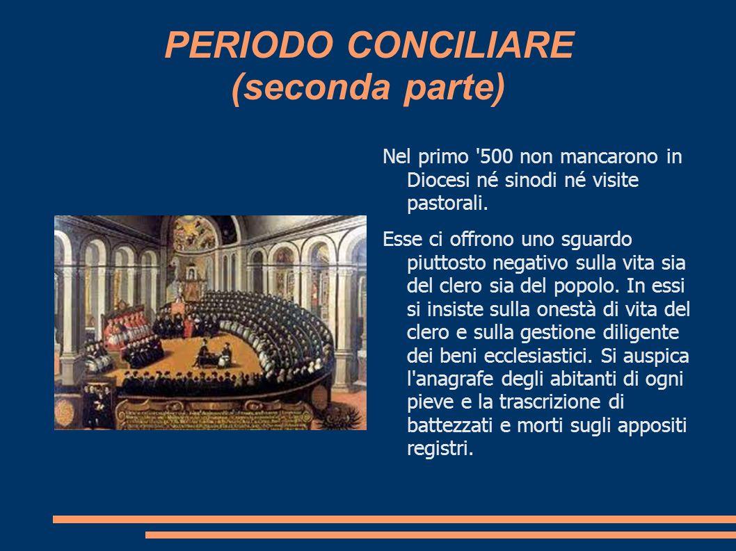 PERIODO CONCILIARE (seconda parte)