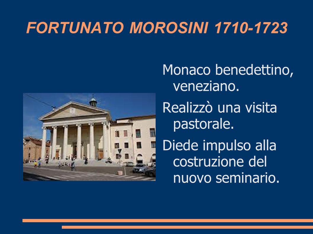 FORTUNATO MOROSINI 1710-1723 Monaco benedettino, veneziano.