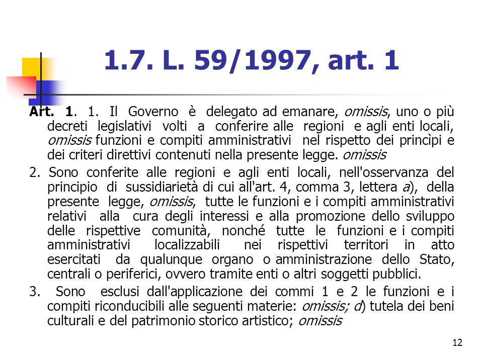 1.7. L. 59/1997, art. 1