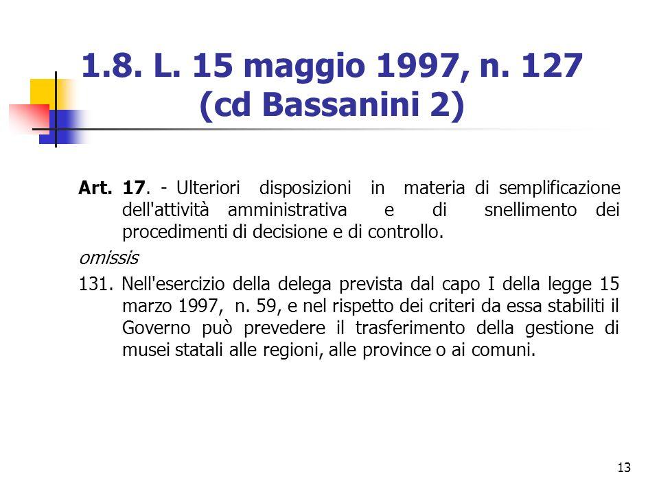 1.8. L. 15 maggio 1997, n. 127 (cd Bassanini 2)