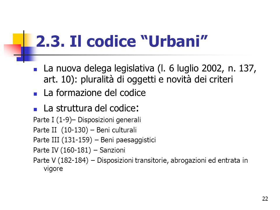 2.3. Il codice Urbani La nuova delega legislativa (l. 6 luglio 2002, n. 137, art. 10): pluralità di oggetti e novità dei criteri.