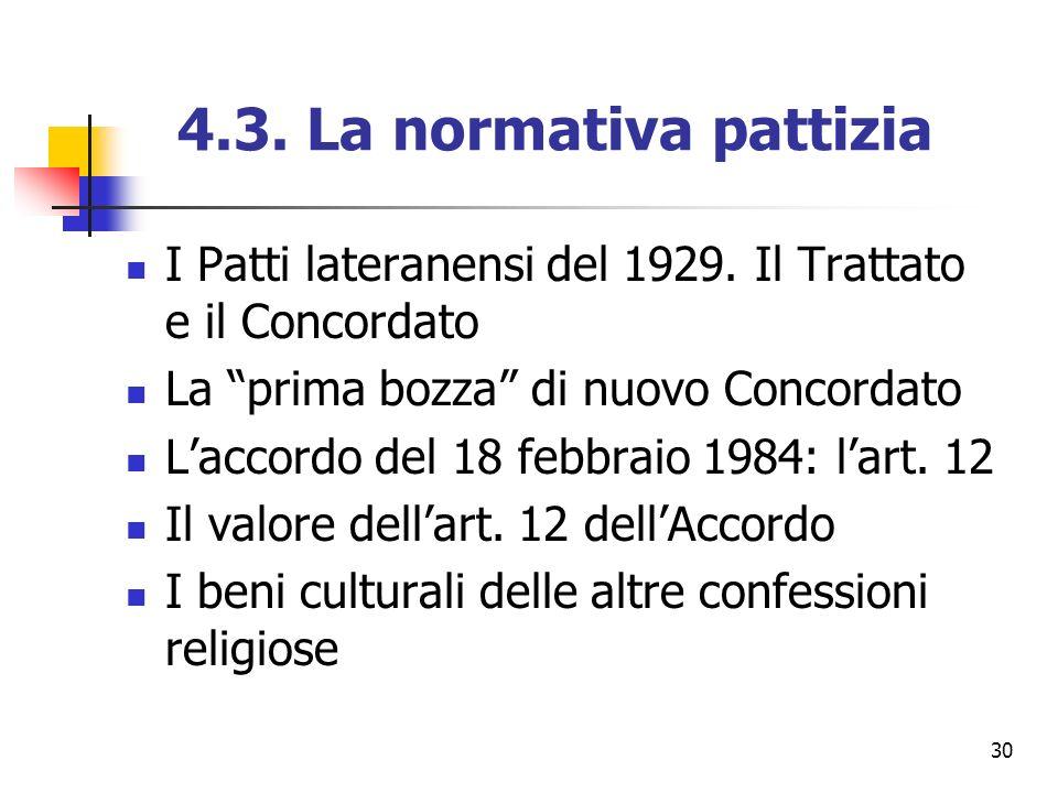 4.3. La normativa pattizia I Patti lateranensi del 1929. Il Trattato e il Concordato. La prima bozza di nuovo Concordato.